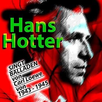 HANS HOTTER SINGT BALLADEN von Carl Loewe von 1943 - 1945