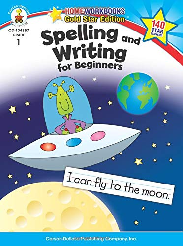 Spelling and Writing for Beginners, Grade 1: Gold Star Edition (Home Workbooks)