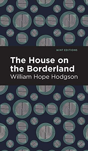 Compare Textbook Prices for The House on the Borderland Mint Editions  ISBN 9781513220383 by Hodgson, William Hope,Editions, Mint