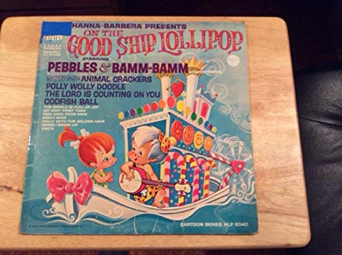 pebbles & bamm-bamm; on the good ship lollipop LP