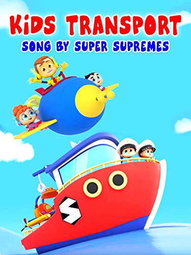 Kids Transport Song by Super Supremes