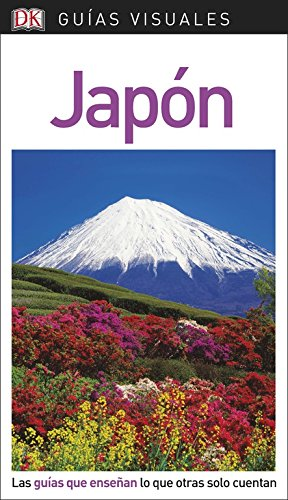 Guía Visual Japón: Las guías que enseñan lo que otras solo cuentan (GUIAS VISUALES)