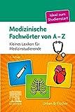 Medizinische Fachwörter von A-Z: Kleines Lexikon für Medizinstudierende