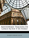 Aristodemo: Tragedia En Cinco Actos Y En Verso (Spanish Edition)