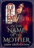 In The Name Of The Mother: Premium Hardcover Edition