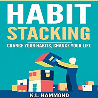 Habit Stacking     Change Your Habits, Change Your Life              By:                                                                                                                                 K.L. Hammond                               Narrated by:                                                                                                                                 Michael Hatak                      Length: 1 hr and 5 mins     8 ratings     Overall 4.4