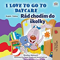 I Love to Go to Daycare (English Czech Bilingual Book for Kids) (English Czech Bilingual Collection)