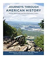 Journeys Through American History: Volume I: Native Americans and Revolutionary Times