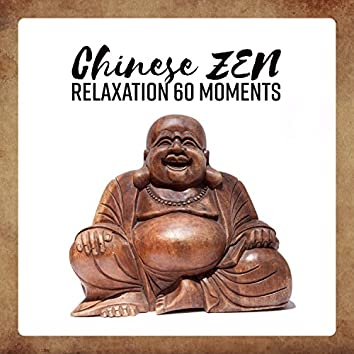 Chinese ZEN - Relaxation 60 Moments: Secrets of Meditation