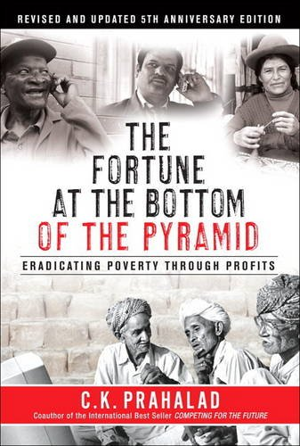 Custom BSR Edition of The Fortune at the Bottom of the Pyramid: Eradicating Poverty Through Profits