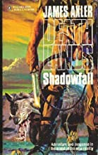Shadowfall (Deathlands) by James Axler (1995-12-31)