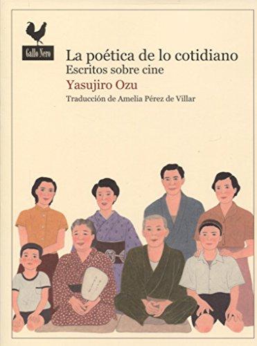 La poética de lo cotidiano: Escritos sobre cine (Narrativas)