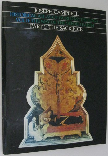 The Way of the Seeded Earth, Part 1: The Sacrifice (Historical Atlas of World Mythology)