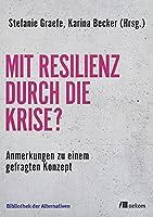 Mit Resilienz durch die Krise?: Anmerkungen zu einem gefragten Konzept