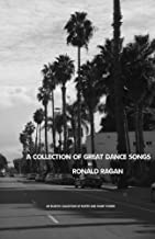 A Collection of Great Dance Songs: An eclectic collection of poetry and short stories.
