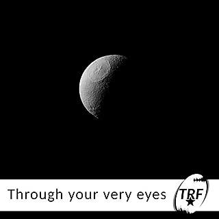 Through your very eyes