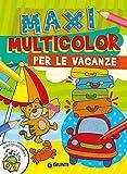 Maxi multicolor per le vacanze. Ediz. a colori