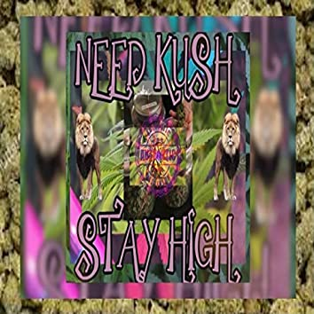 Need Kush Stay High