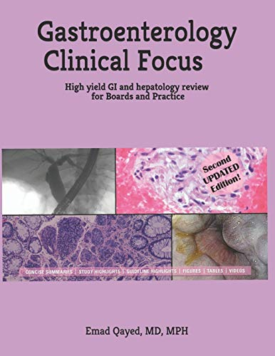 Gastroenterology Clinical Focus: High yield GI and hepatology review- for Boards and Practice - 2nd edition