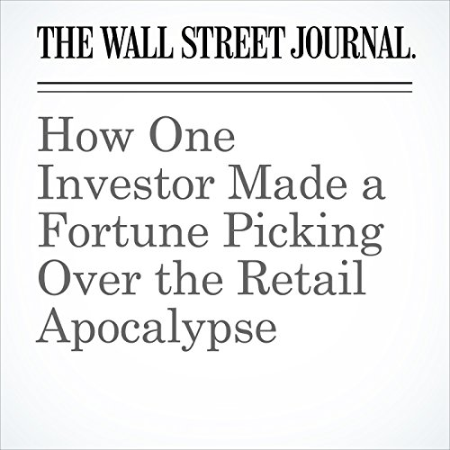 How One Investor Made a Fortune Picking Over the Retail Apocalypse copertina