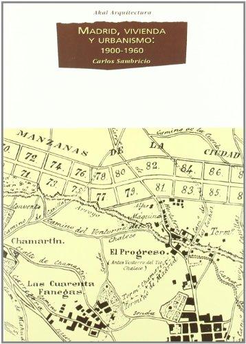 Madrid, vivienda y urbanismo: 1900-1960: 28 (Arquitectura)