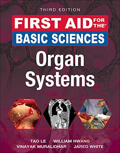 Compare Textbook Prices for First Aid for the Basic Sciences: Organ Systems, Third Edition First Aid Series 3 Edition ISBN 9781259587030 by Le, Tao,Hwang, William,Muralidhar, Vinayak,White, Jared