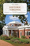 Historic Virginia: A Tour of More Than 75 of the State s Top National Landmarks