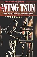 116 Wing Tsun Dummy Techniques Mook Jong Book Yip Chun & Yip Man Classic! -BO9988A