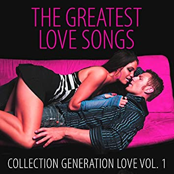 The Greatest Love Songs Vol. 1 (Collection)