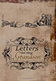 Letters To My Grandson: Vintage Distressed Brown Cover   Journal For Grandfathers   Decorated Letter Paper   Memory Keepsake Book