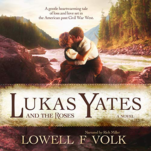 Lukas Yates and the Roses Audiobook By Lowell F Volk cover art