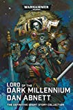 Lord Of The Dark Millennium. The Dan Abnett Collection (Warhammer 40,000)...