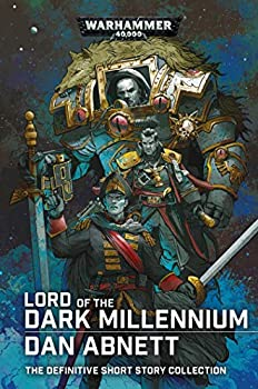 Lord of the Dark Millennium  The Dan Abnett Collection