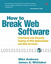 How to Break Web Software: Functional and Security Testing of Web Applications and Web Services