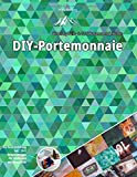 Winterberg Wallet - In 120 Sekunden zum federleichten DIY-Portemonnaie: Die Basis-Anleitung inkl. 20+1 Beispieldesigns für Geldbeutel mit Wow-Effekt