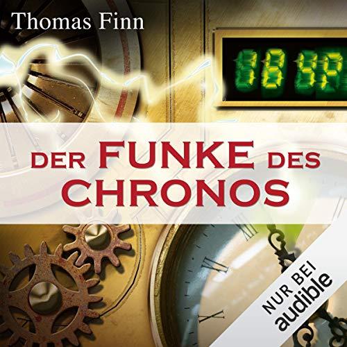 Der Funke des Chronos: Ein Zeitreise-Roman