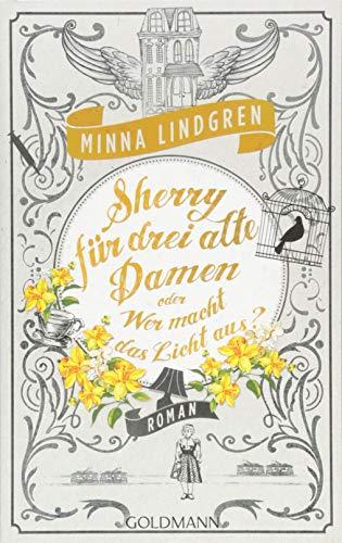 Sherry für drei alte Damen oder Wer macht das Licht aus?: Drei alte Ladies ermitteln in Helsinki 3 - Roman