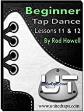 Beginner Tap Dance Lessons 11 & 12 by Rod Howell by Rod Howell
