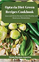 Optavia Diet Green Recipes Cookbook: Lean and Green Recipes to Get Healthy and Boost your Metabolism.