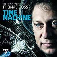 Time Machine-the Brass Band Music Of Thomas Doss