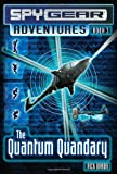 The Quantum Quandary Book 3 (Spy Gear Adventures)