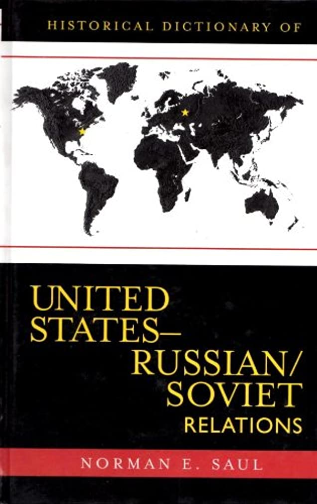 通知する病軍Historical Dictionary of United States-Russian/Soviet Relations (Historical Dictionaries of Diplomacy and Foreign Relations Book 8) (English Edition)