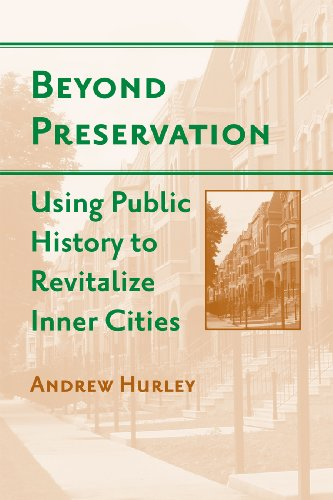 Compare Textbook Prices for Beyond Preservation: Using Public History to Revitalize Inner Cities Urban Life, Landscape and Policy  ISBN 9781439902295 by Hurley, Andrew