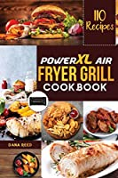 PowerXL Air Fryer Grill Cookbook: 110 Affordable, Quick & Easy Recipes to Fry, Bake, Grill and Roast.