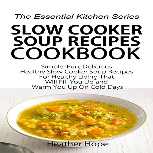 Slow Cooker Soup Recipes Cookbook audiobook cover art