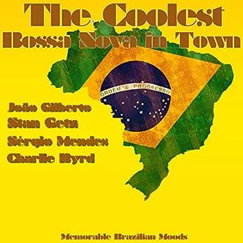 The Coolest Bossa Nova in Town (Memorable Brazilian Moods)