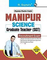 Manipur Science Graduate Teachers (SGT) Recruitment Exam Guide