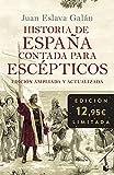 Historia de España contada para escépticos (Colección Especial 2021)