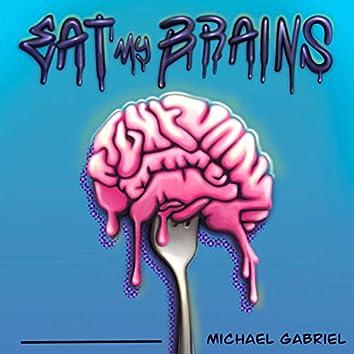 Eat My Brains