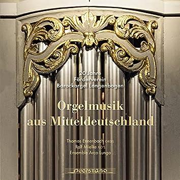 Orgelmusik aus Mitteldeutschland (Thomas Ennenbach an der Kloß-Orgel in der Kirche St. Magdalenen Langenbogen)